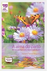 A Alma do Parto - Adriana Tanese Nogueira - Ed.: Biblioteca 24 horas